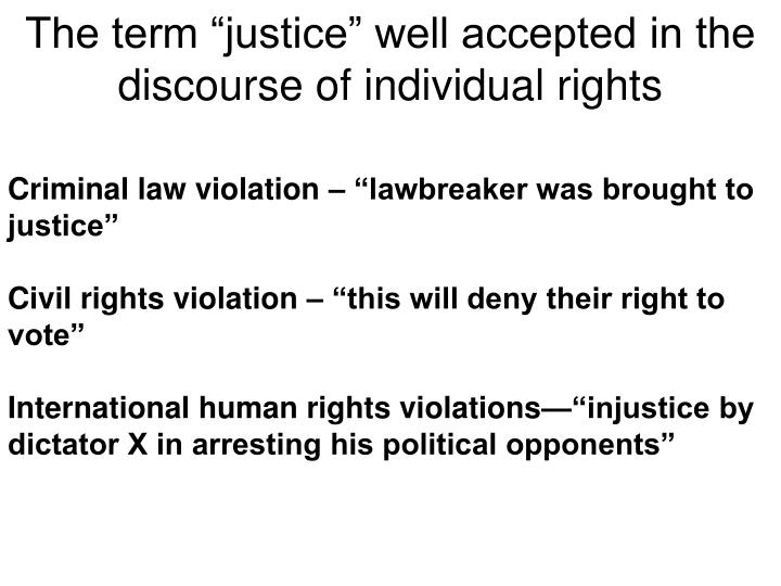 """The term """"justice"""" well accepted in the discourse of individual rights"""