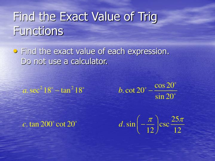 how to find exact value of trig functions without calculator