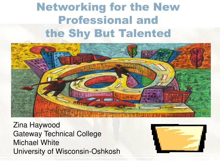 networking for the new professional and the shy but talented n.