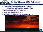 contract closeout aco roles con t
