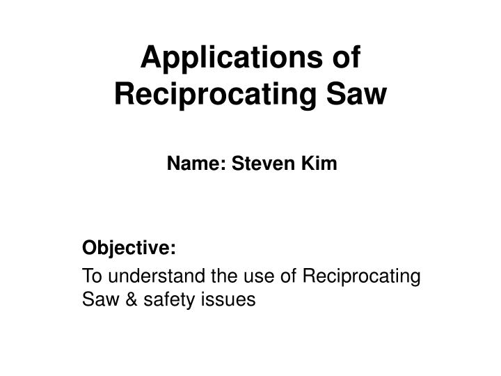 applications of reciprocating saw n.