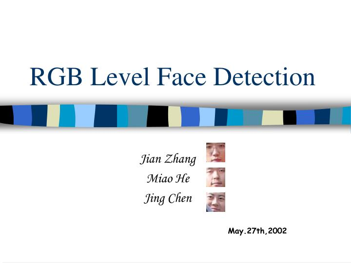Rgb level face detection