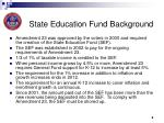 state education fund background
