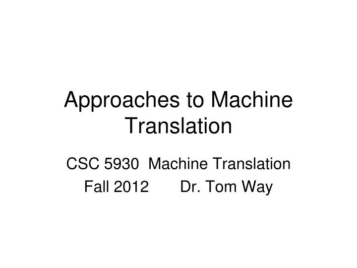 approaches to machine translation n.