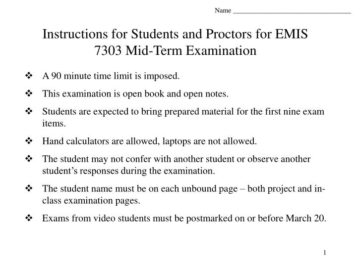 instructions for students and proctors for emis 7303 mid term examination n.