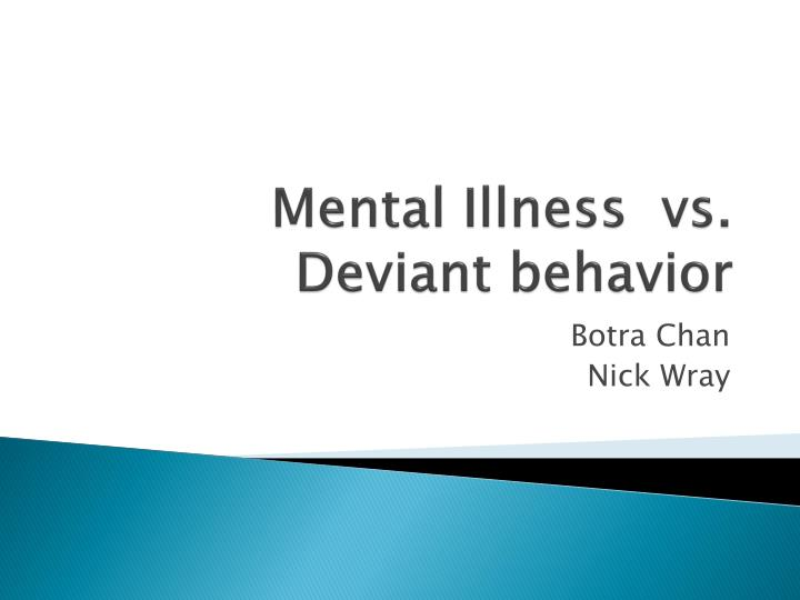 mental illness vs deviant behavior n.