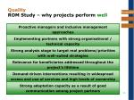 quality rom study why projects perform well