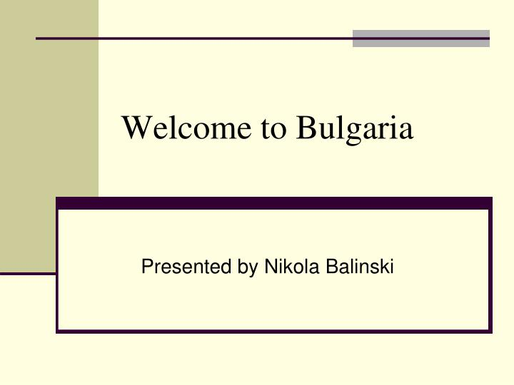 welcome to bulgaria n.