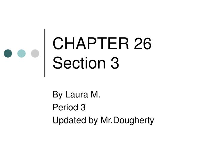 chapter 26 section 3 n.