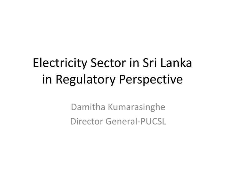 electricity sector in sri lanka in regulatory perspective n.