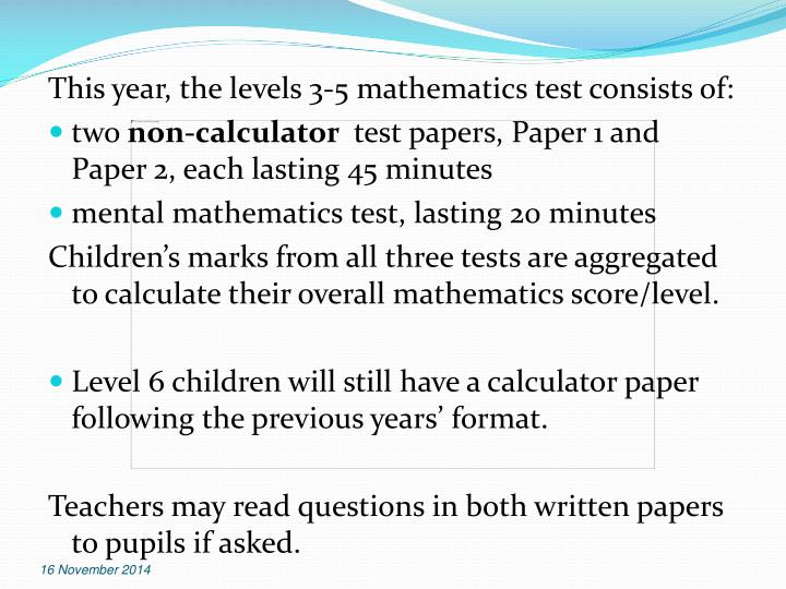 This year, the levels 3-5 mathematics test consists of: