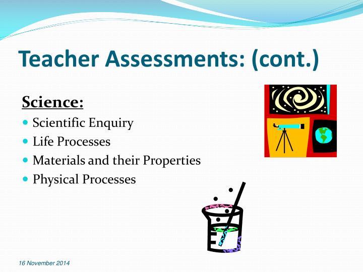 Teacher Assessments: (cont.)