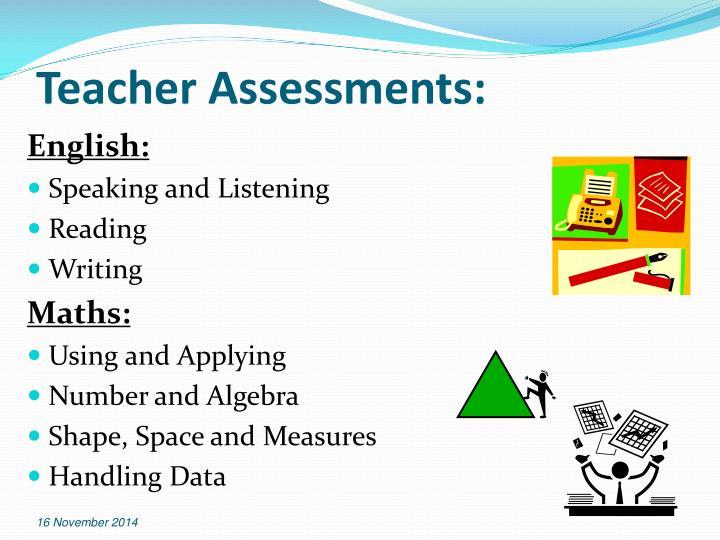 Teacher Assessments: