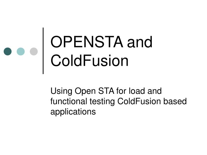 opensta and coldfusion n.