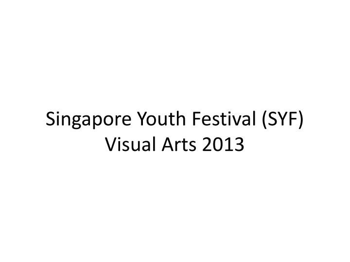 singapore youth festival syf visual arts 2013 n.