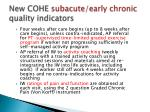 new cohe subacute early chronic quality indicators