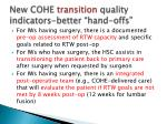new cohe t ransition quality indicators better hand offs