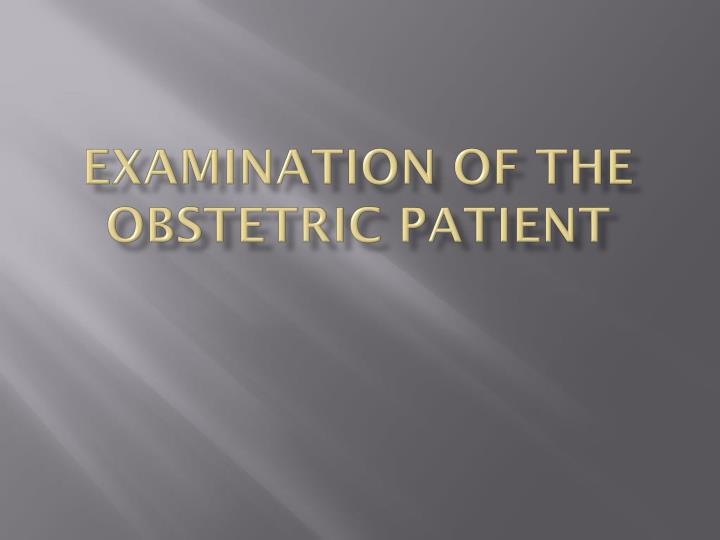 examination of the obstetric patient n.
