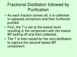 fractional distillation followed by purification