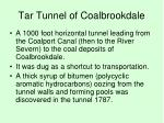 tar tunnel of coalbrookdale