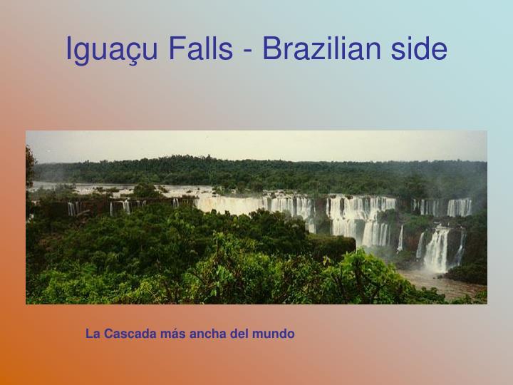 Iguaçu Falls - Brazilian side