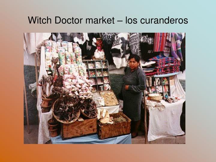 Witch Doctor market – los curanderos