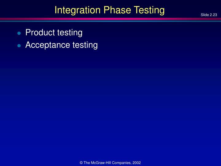 Integration Phase Testing