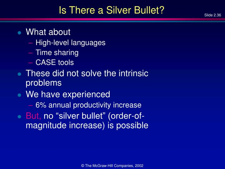 Is There a Silver Bullet?