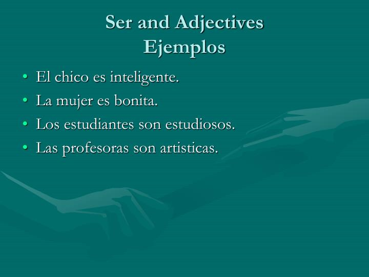 Ser and Adjectives