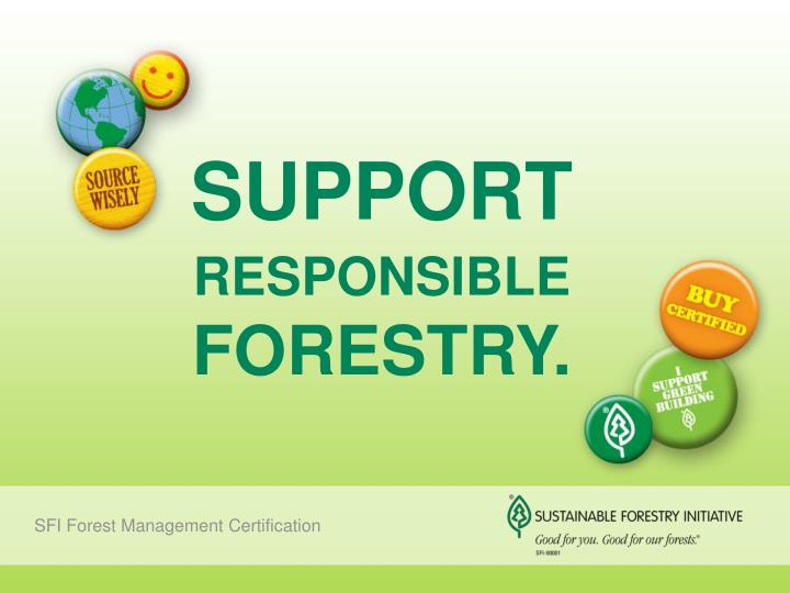 support responsible forestry n.