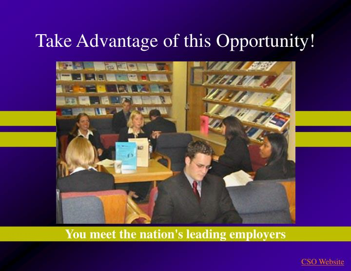 Take Advantage of this Opportunity!