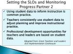 setting the slos and monitoring progress partner 2