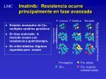 imatinib resistencia ocurre principalmente en fase avanzada