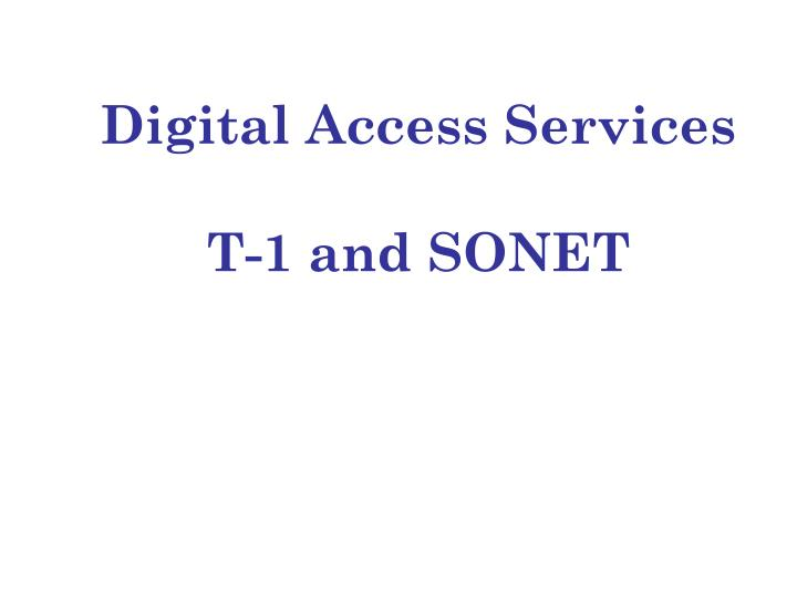 digital access services t 1 and sonet n.