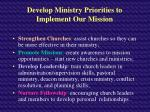 develop ministry priorities to implement our mission