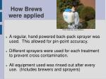 how brews were applied