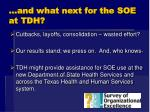 and what next for the soe at tdh