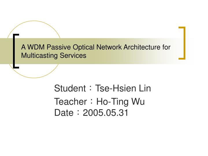 a wdm passive optical network architecture for multicasting services n.