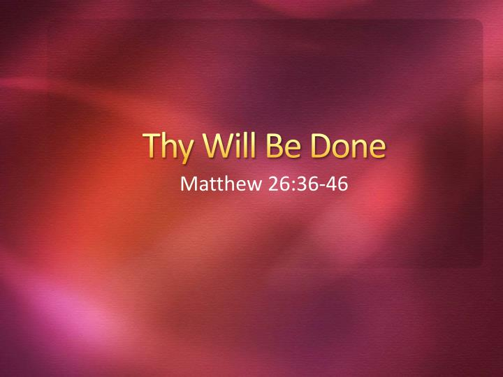 thy will be done n.