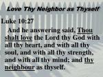 love thy neighbor as thyself1