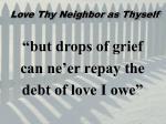 love thy neighbor as thyself4