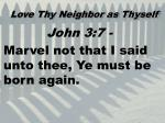 love thy neighbor as thyself9