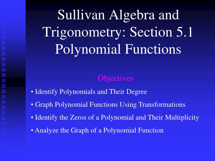 sullivan algebra and trigonometry section 5 1 polynomial functions n.