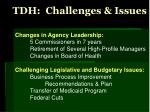 tdh challenges issues