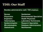 tdh our staff