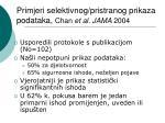 primjeri selektivnog pristranog prikaza podataka chan et al jama 2004