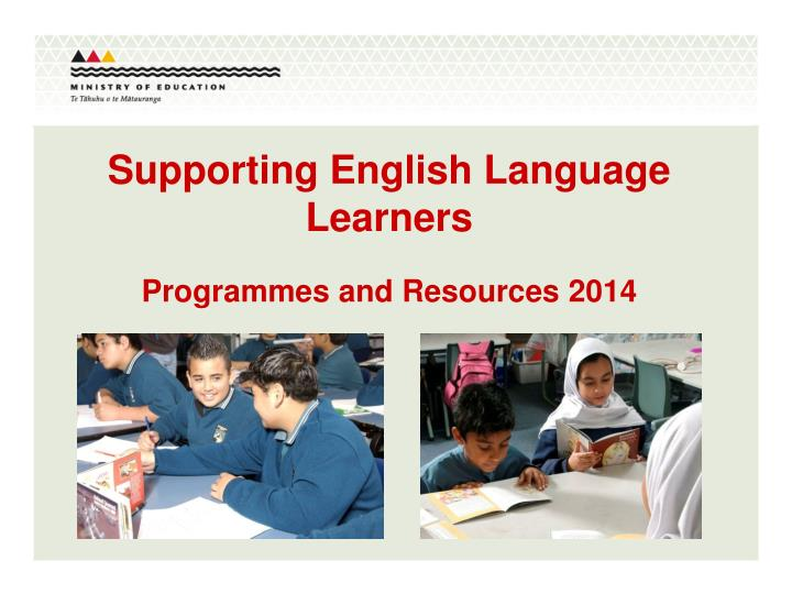 supporting english language learners programmes and resources 2014 n.