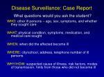 disease surveillance case report