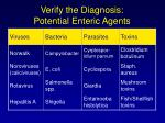 verify the diagnosis potential enteric agents
