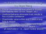 10 ethical behavior means doing the right thing